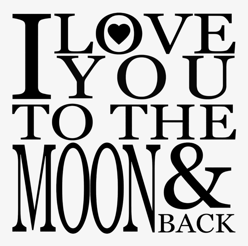 I Love You To The Moon And Back Png Image Background Love You To The Moon And Back Transparent Png 1024x754 Free Download On Nicepng