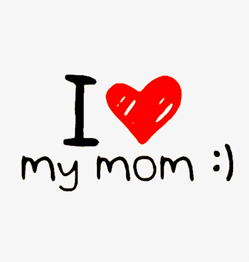 I Love You Mom Transparent Background Png Love My Dad Png