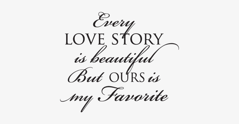 Download Quote Png Every Story Wall Svg - Every Lovestory Is ...