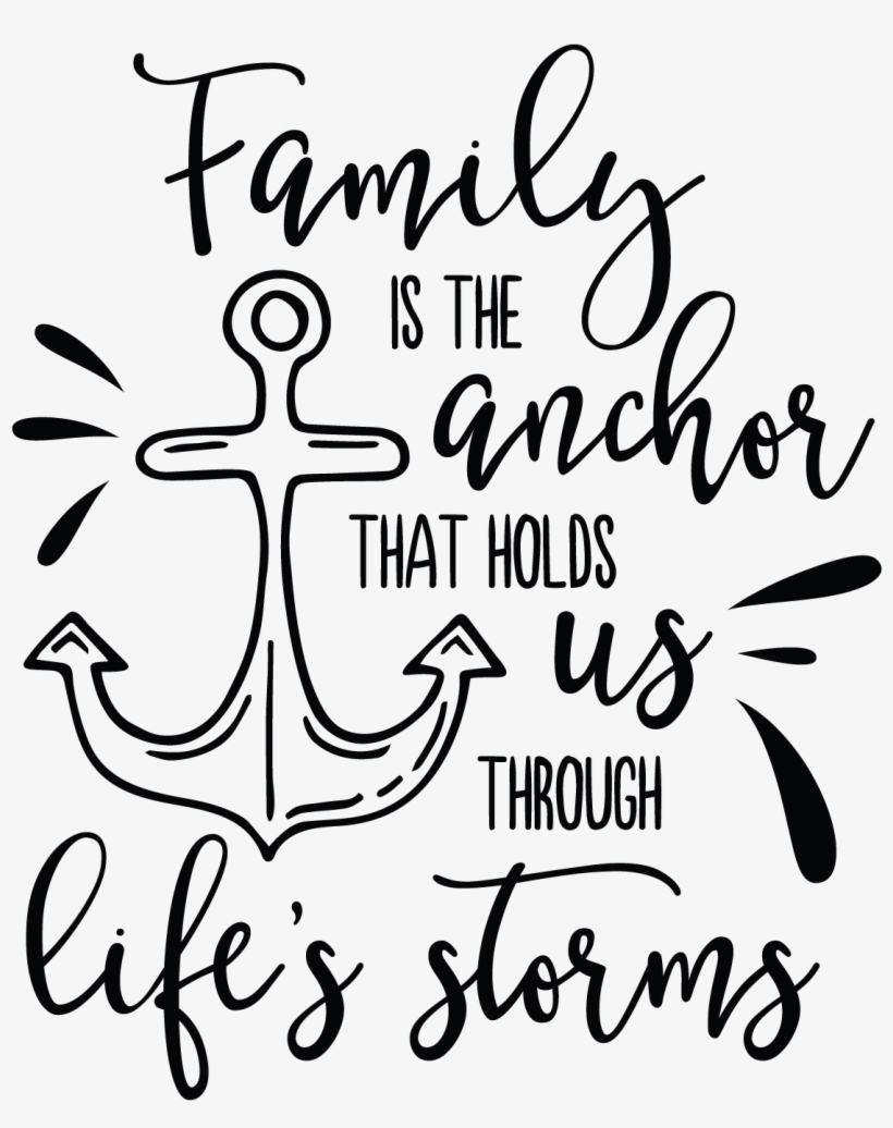 Quotes Vector Faith Family Is The Anchor That Holds Us Through