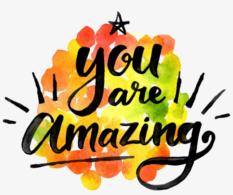 You Are Amazing - You Are Amazing Clipart Transparent PNG ...