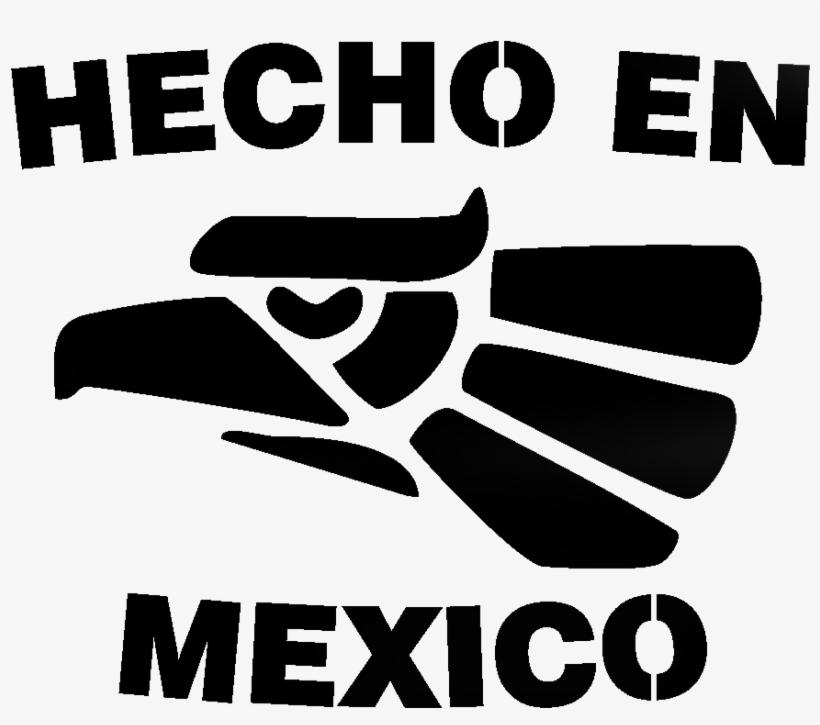 Hecho En México Tatuaje Hecho En Mexico Tatuajes Mexico Logo