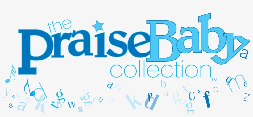 Praise Baby Collection Praises And Smiles Transparent Png