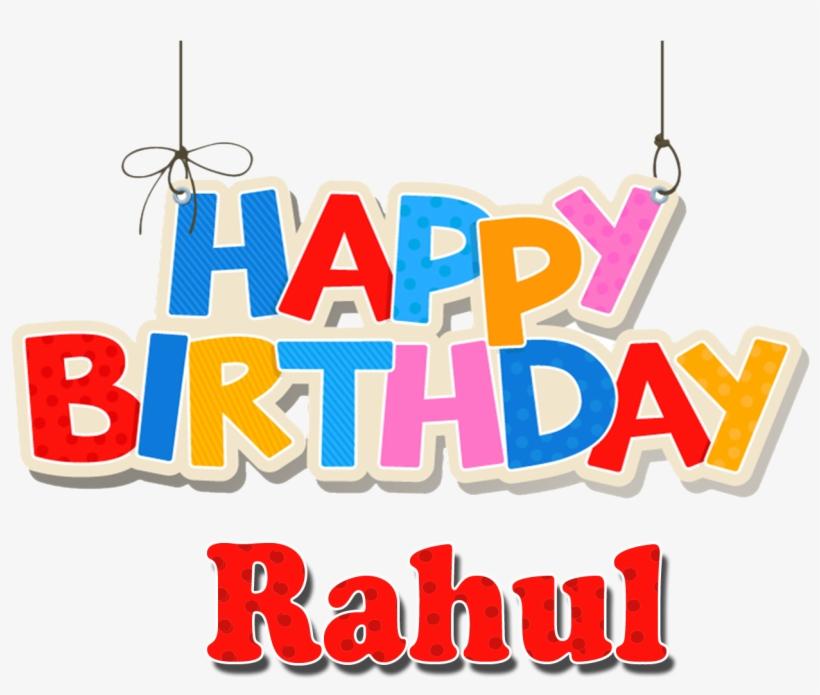 Rahul Happy Birthday Name Png Happy Birthday Ankit Name