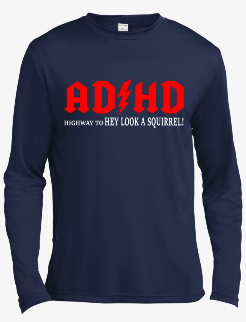 0b57bd386 Ad-hd Highway To Hey Look A Squirrel Shirt