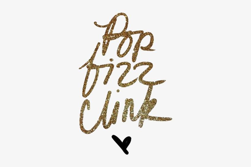 pop Fizz Clink #quote #glitter #sparkle #heart #sparkling ...