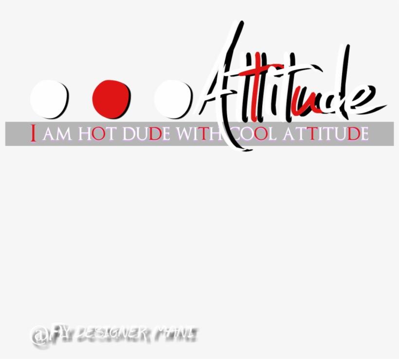 Attitude Png - Cool Dude Text Png Transparent PNG