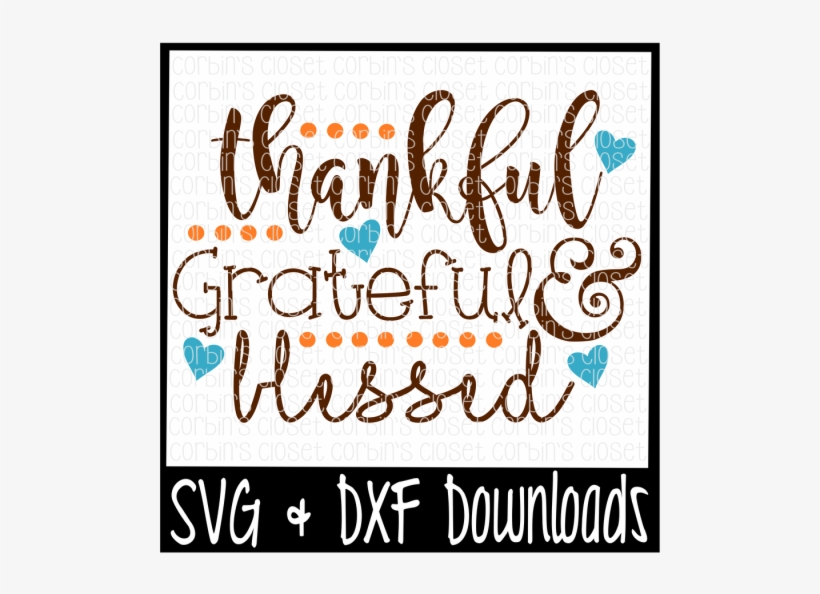 Free Thankful Grateful Blessed Cutting File Crafter Sorry Boys Daddy Is My Valentine Transparent Png 800x532 Free Download On Nicepng